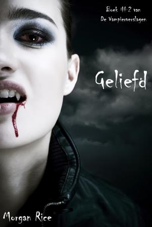 Geliefd (Boek #2 van De Vampierverslagen) - Morgan Rice