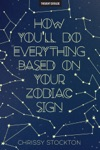 How Youll Do Everything Based On Your Zodiac Sign
