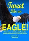 Tweet Like An Eagle