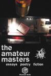 The Amateur Masters Essays Poetry  Fiction