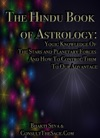 The Hindu Book Of Astrology Yogi Knowledge Of The Stars And Planetary Forces And How To Control Them To Our Advantage By Bhakti Seva With Foreward By ConsultTheSage