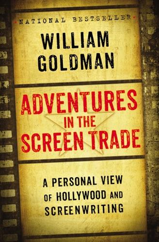 William Goldman - Adventures in the Screen Trade