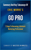Go Pro: 7 Steps to Becoming a Network Marketing Professional Summary & Key Takeaways In 20 Minutes