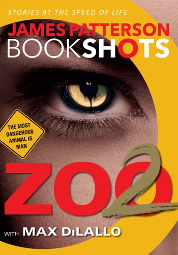 James Patterson & Max DiLallo - Zoo 2