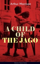 A CHILD OF THE JAGO (Modern Classics Series)