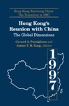Hong Kongs Reunion With China The Global Dimensions