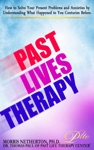 Past Lives Therapy Past Life Regression Special Edition With Past Life Therapy Center
