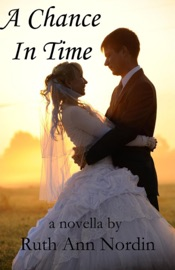 A Chance In Time - Ruth Ann Nordin Book