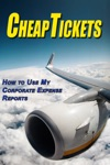 Cheap Tickets How To Use My Corporate Expense Report