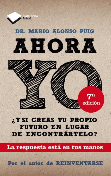Ahora YO por Dr. Mario Alonso Puig