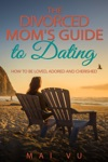 The Divorced Moms Guide To Dating
