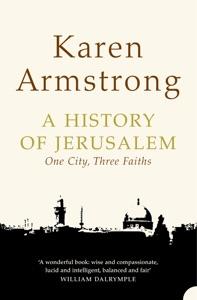 A History of Jerusalem da Karen Armstrong