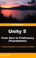 Unity 5 from Zero to Proficiency (Foundations)