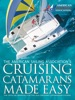 Cruising Catamarans Made Easy