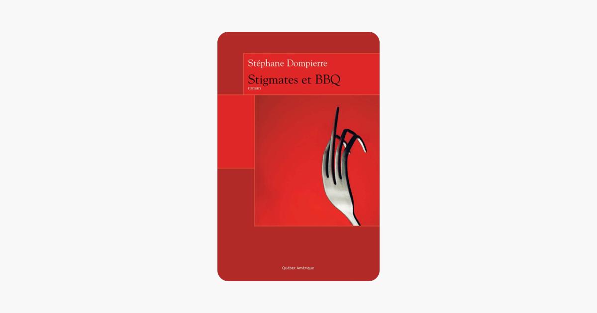 Stigmates et BBQ (French Edition)