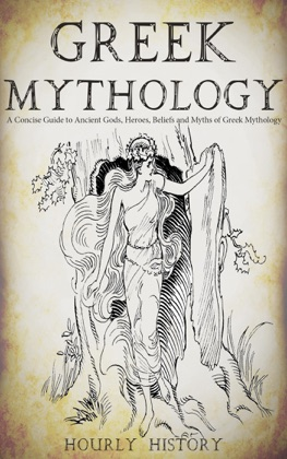 Greek Mythology: A Concise Guide to Ancient Gods, Heroes, Beliefs and Myths of Greek Mythology book cover