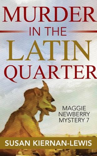 Susan Kiernan-Lewis - Murder in the Latin Quarter