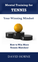 Download and Read Online Mental Training for Tennis: Your Winning Mindset