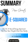 Pam Grout's E-Squared: Nine Do-It-Yourself Energy Experiments That Prove Your Thoughts Create Your Reality  Summary
