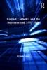English Catholics And The Supernatural, 1553–1829