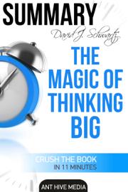 David J. Schwartz's The Magic of Thinking Big Summary book