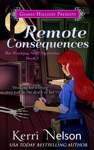 Remote Consequences Working Stiff Mysteries Book1