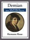 Demian The Story Of Emil Sinclairs Youth