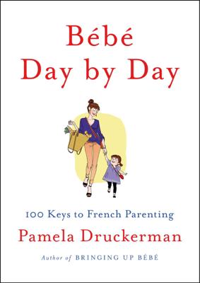 Bébé Day by Day - Pamela Druckerman book