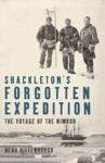 Shackletons Forgotten Expedition