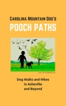 Pooch Paths Dog Walks And Hikes In Asheville And Beyond