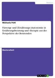F Rsorge Und Ern Hrungs Autonomie In Ern Hrungsberatung Und Therapie Aus Der Perspektive Der Beratenden