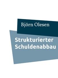Strukturierter Schuldenabbau - Björn Olesen