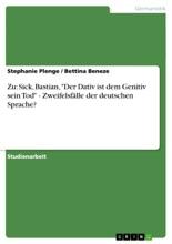 Zu: Sick, Bastian, 'Der Dativ ist dem Genitiv sein Tod' - Zweifelsfälle der deutschen Sprache?