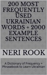 200 Most Frequently Used Ukrainian Words  2000 Example Sentences A Dictionary Of Frequency  Phrasebook To Learn Ukranian