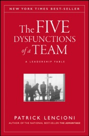 The Five Dysfunctions of a Team - Patrick M. Lencioni
