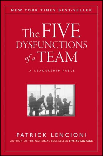 Patrick M. Lencioni - The Five Dysfunctions of a Team