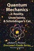 Quantum Mechanics 2: Reality, Uncertainty, & Schrödinger's Cat