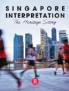 SINGAPORE INTERPRETATION The Heritage Story