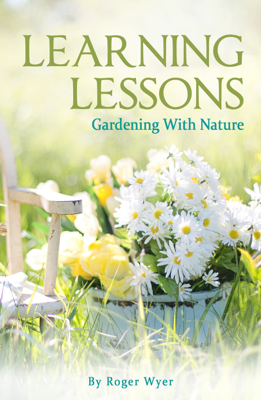 Learning Lessons: Gardening With Nature - Roger Wyer book