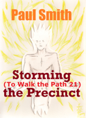 Storming the Precinct (To Walk the Path 21)