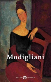 Complete Paintings of Amedeo Modigliani (Illustrated)