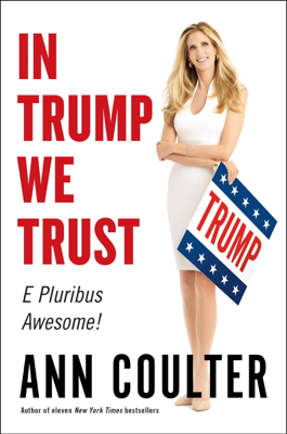 In Trump We Trust - Ann Coulter book