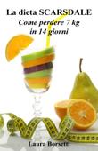 Download La dieta SCARSDALE: Come perdere 7 kg in 14 giorni ePub | pdf books