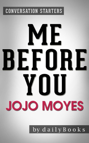 Daily Books - Me Before You: A Novel by Jojo Moyes  Conversation Starter