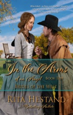 In The Arms Of An Angel Brides Of The West Series Book Ten By Rita