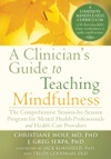 A Clinicians Guide To Teaching Mindfulness