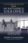 101 Leadership Quotes From My Battlefield Your Office Leadership Lessons From The Front Line