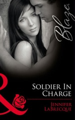 Soldier in Charge (Mills & Boon Blaze) (Uniformly Hot!, Book 10)