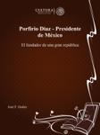 Porfirio Diaz - Presidente de México