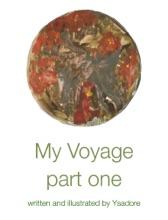 My Voyage Part One